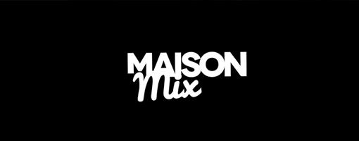 Maison Mix