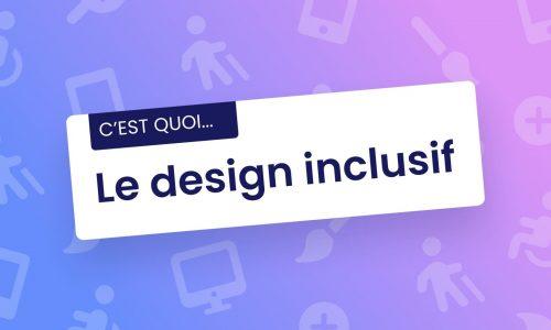 C'est quoi... Le design inclusif ?